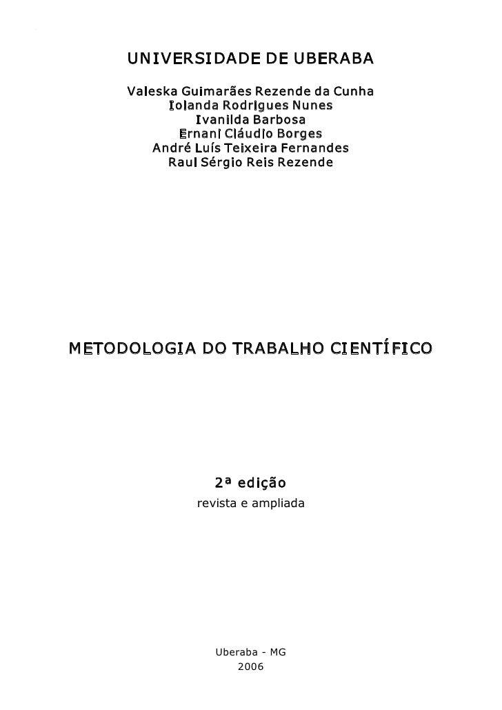 MetodologiadoTrabalhoCientífico   1      UN I VERSI DADEDEUBERABA      ValeskaGuimarãesRezendedaCunha          ...
