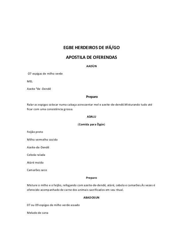 EGBE HERDEIROS DE IFÁ/GO APOSTILA DE OFERENDAS AADÙN O7 espigas de milho verde MEL Azeite ²de -Dendê  Preparo Ralar as esp...