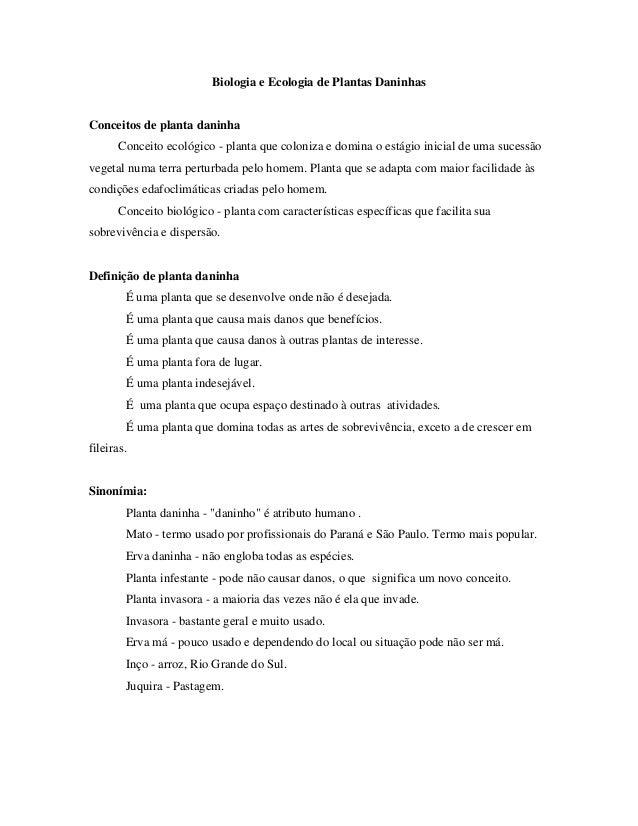 Biologia e Ecologia de Plantas Daninhas Conceitos de planta daninha Conceito ecológico - planta que coloniza e domina o es...