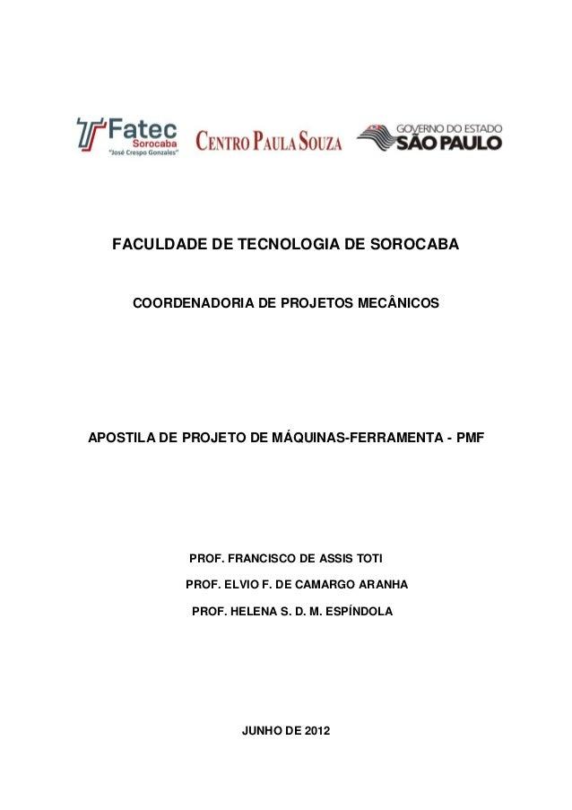 FACULDADE DE TECNOLOGIA DE SOROCABA COORDENADORIA DE PROJETOS MECÂNICOS APOSTILA DE PROJETO DE MÁQUINAS-FERRAMENTA - PMF P...
