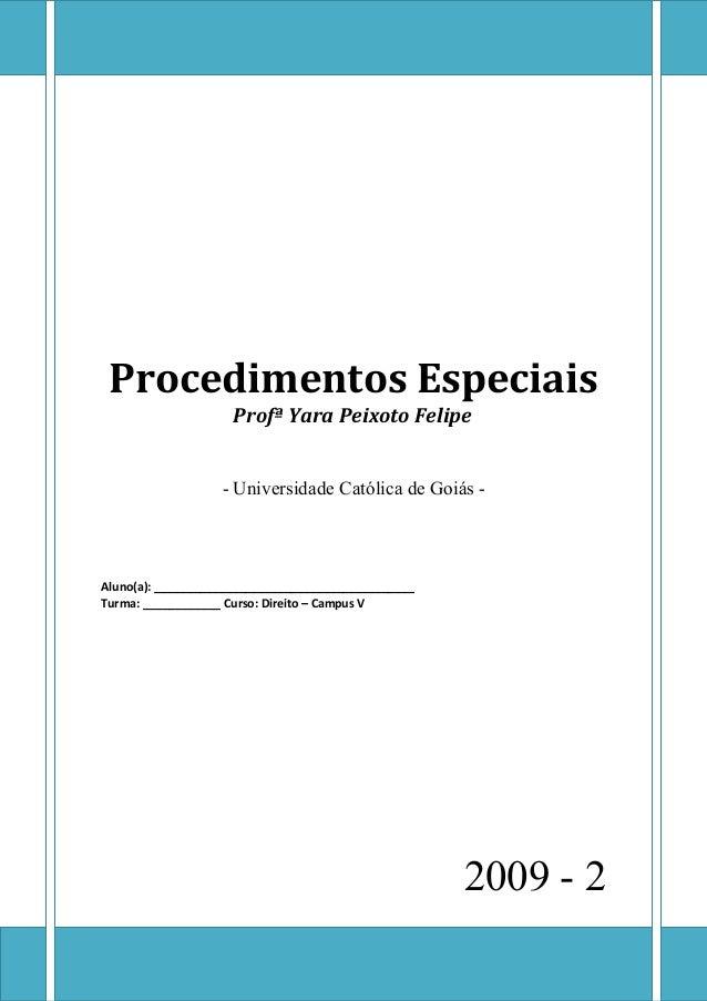 Procedimentos Especiais Profª Yara Peixoto Felipe - Universidade Católica de Goiás - Aluno(a): ___________________________...