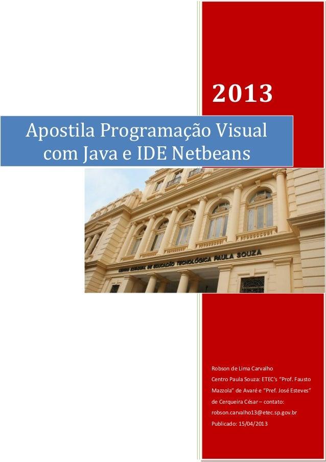"2013  Robson de Lima Carvalho  Centro Paula Souza: ETEC's ""Prof. Fausto Mazzola"" de Avaré e ""Pref. José Esteves"" de Cerque..."