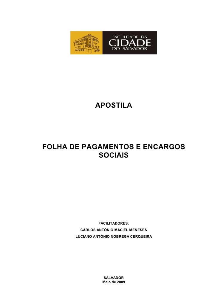 APOSTILAFOLHA DE PAGAMENTOS E ENCARGOS            SOCIAIS               FACILITADORES:        CARLOS ANTÔNIO MACIEL MENESE...