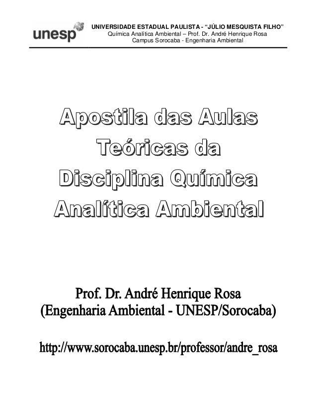 "UNIVERSIDADE ESTADUAL PAULISTA - ""JÚLIO MESQUISTA FILHO"" Química Analítica Ambiental – Prof. Dr. André Henrique Rosa Campu..."