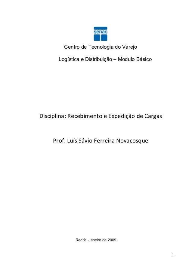 Centro de Tecnologia do Varejo Logística e Distribuição – Modulo Básico  Disciplina: Recebimento e Expedição de Cargas  Pr...