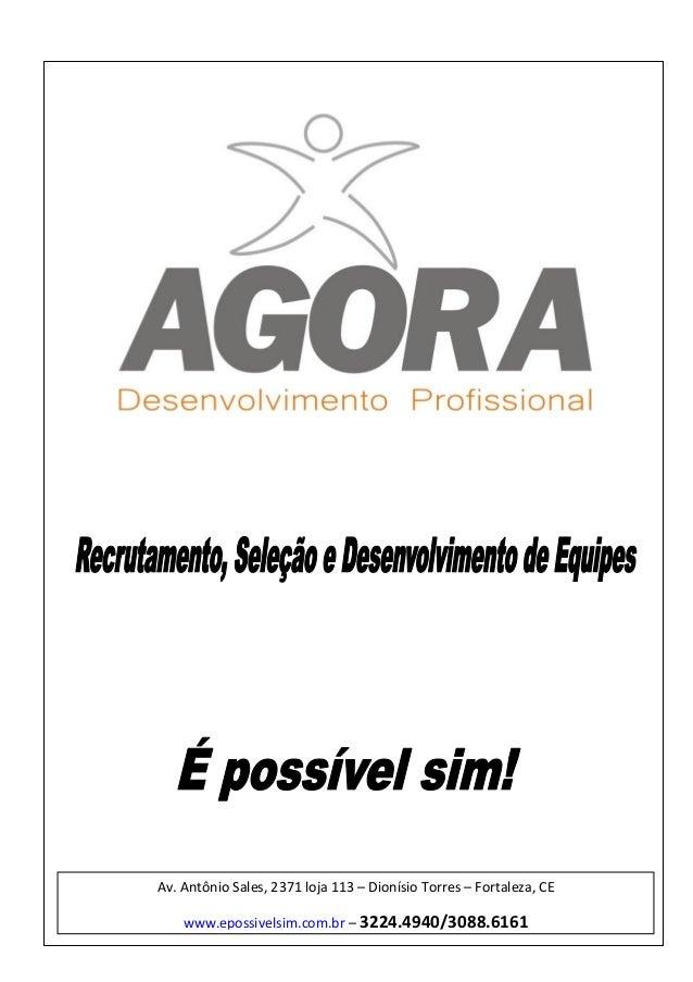 Av. Antônio Sales, 2371 loja 113 – Dionísio Torres – Fortaleza, CE www.epossivelsim.com.br – 3224.4940/3088.6161