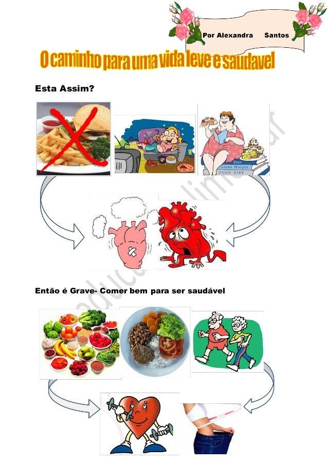 Esta Assim? Então é Grave- Comer bem para ser saudável