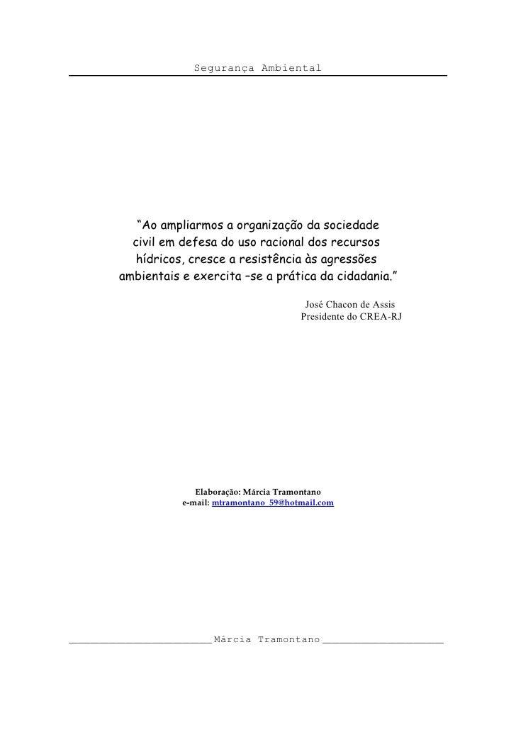"""Segurança Ambiental                  """"Ao ampliarmos a organização da sociedade             civil em defesa do uso racional..."""