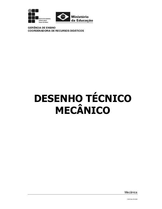 CSO-Ifes-55-2009  GERÊNCIA DE ENSINO  COORDENADORIA DE RECURSOS DIDÁTICOS  DESENHO TÉCNICO  MECÂNICO  Mecânica