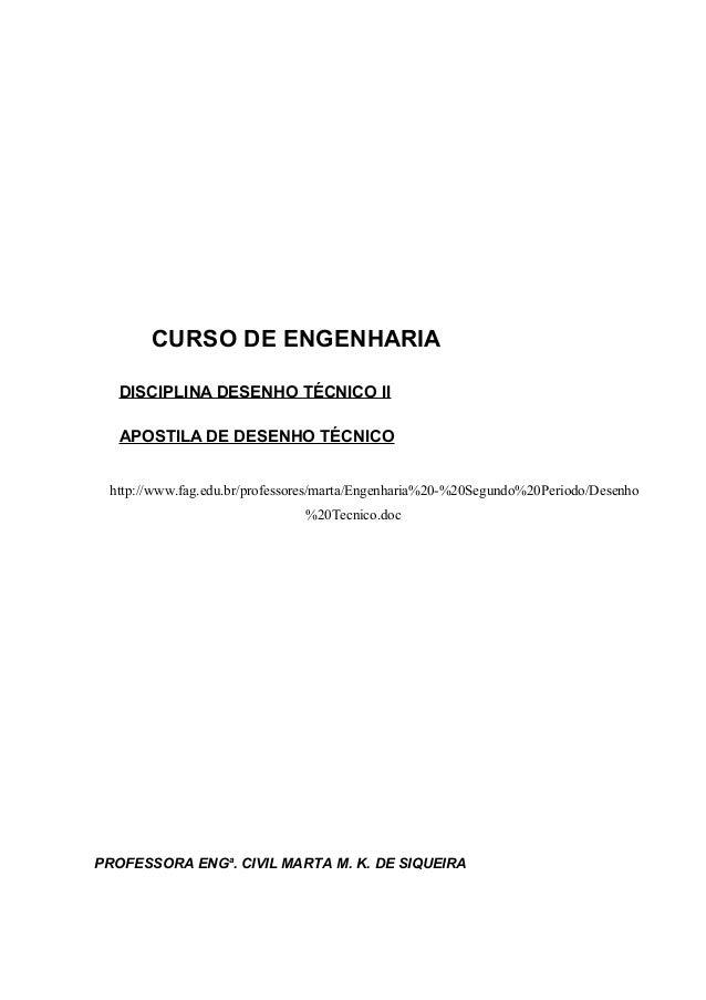 CURSO DE ENGENHARIA DISCIPLINA DESENHO TÉCNICO II APOSTILA DE DESENHO TÉCNICO http://www.fag.edu.br/professores/marta/Enge...