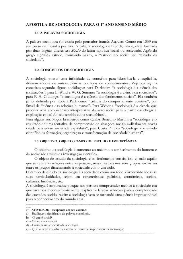 APOSTILA DE SOCIOLOGIA PARA O 1º ANO ENSINO MÉDIO 1.1. A PALAVRA SOCIOLOGIA A palavra sociologia foi criada pelo pensador ...