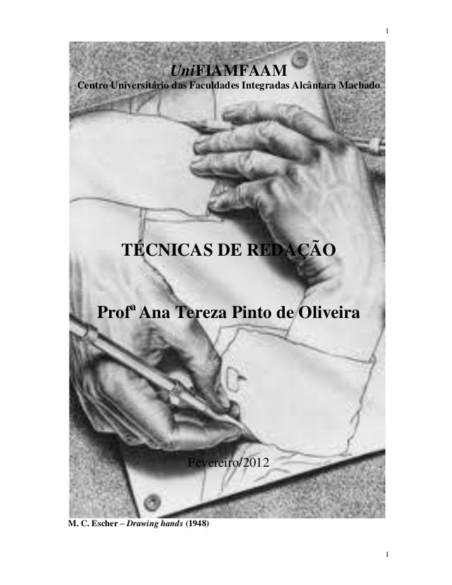 1 1 UniFIAMFAAM Centro Universitário das Faculdades Integradas Alcântara Machado TÉCNICAS DE REDAÇÃO Profa Ana Tereza Pint...