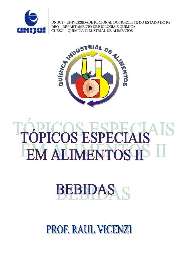 UNIJUI – UNIVERSIDADE REGIONAL DO NOROESTE DO ESTADO DO RS  DBQ – DEPARTAMENTO DE BIOLOGIA E QUÍMICA  CURSO - QUÍMICA INDU...