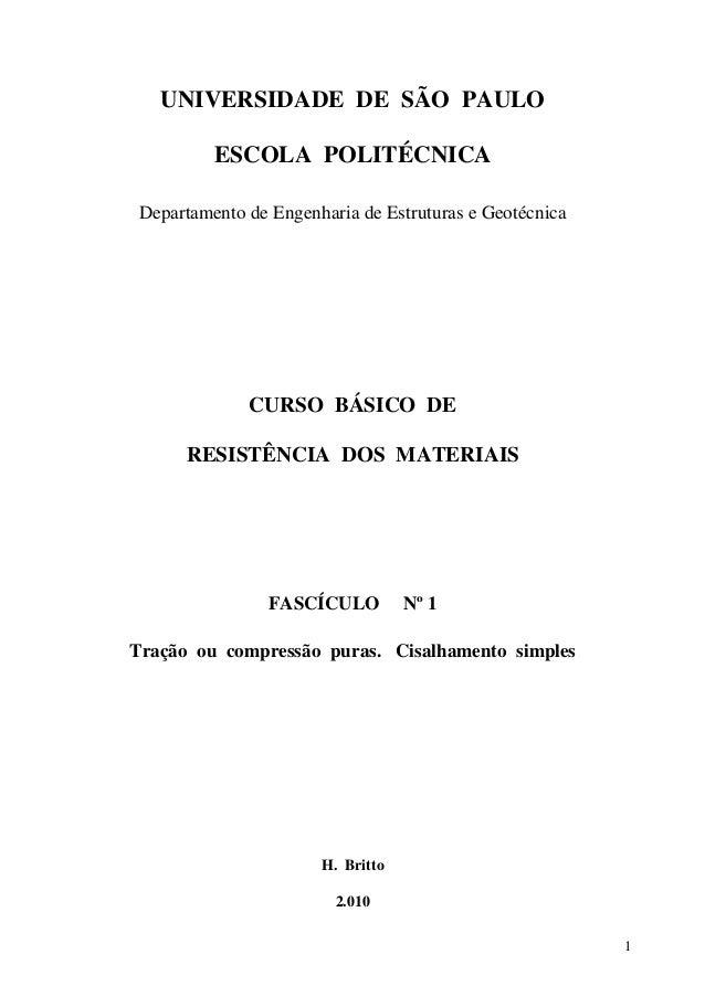 1  UNIVERSIDADE DE SÃO PAULO  ESCOLA POLITÉCNICA  Departamento de Engenharia de Estruturas e Geotécnica  CURSO BÁSICO DE  ...