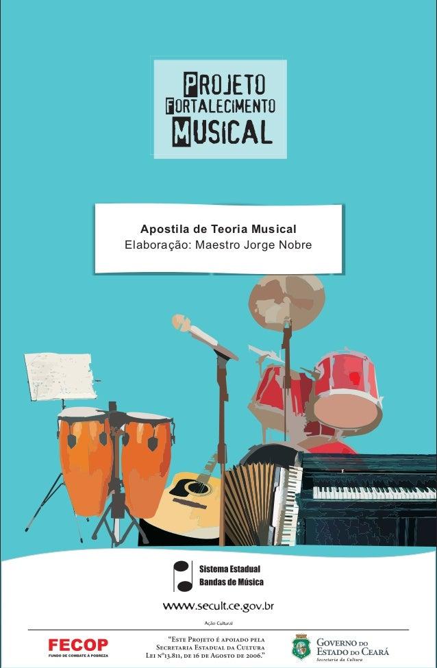 Apostila de Teoria Musical Elaboração: Maestro Jorge Nobre