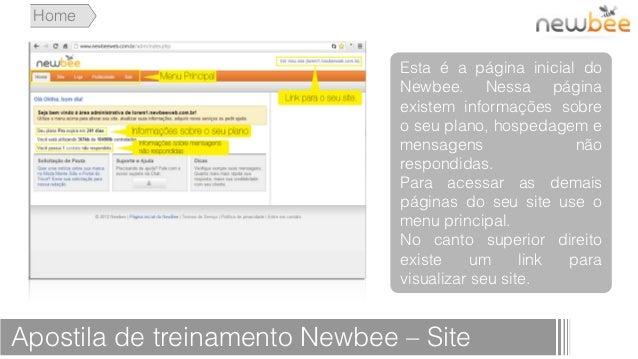 Home                               Esta é a página inicial do                               Newbee. Nessa página          ...
