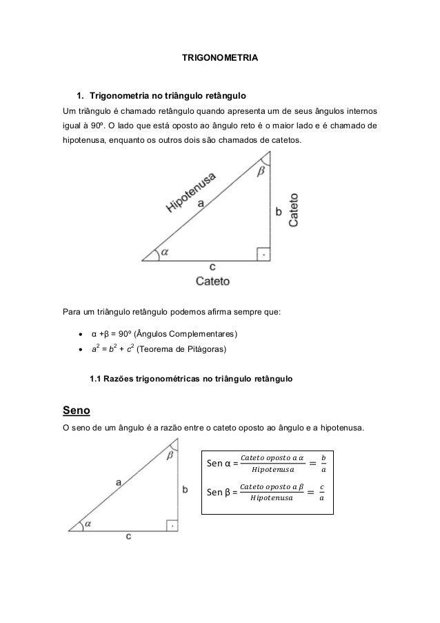 TRIGONOMETRIA   1. Trigonometria no triângulo retânguloUm triângulo é chamado retângulo quando apresenta um de seus ângulo...