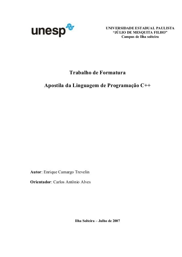 Trabalho de Formatura Apostila da Linguagem de Programação C++ Autor: Enrique Camargo Trevelin Orientador: Carlos Antônio ...