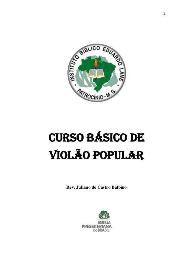 1 Curso básico de violão popular Rev. Juliano de Castro Balbino