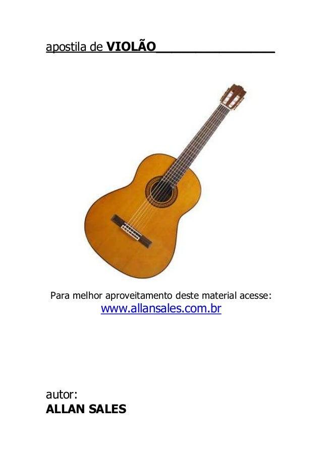 apostila de VIOLÃO_______________Para melhor aproveitamento deste material acesse:           www.allansales.com.brautor:AL...