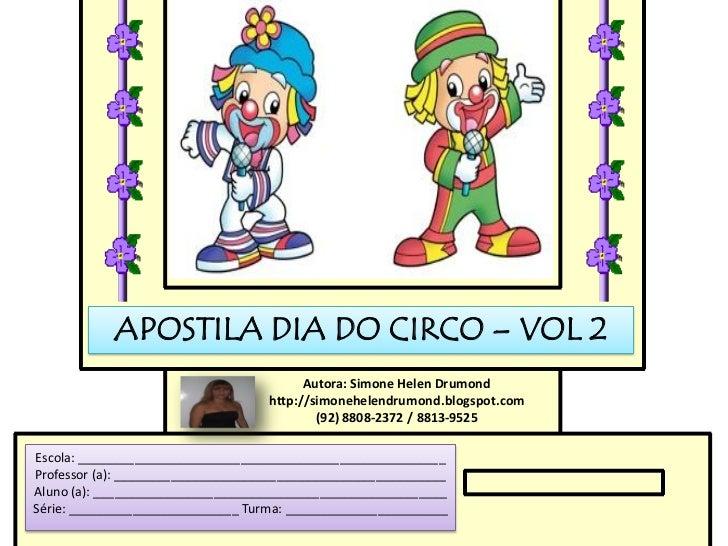 APOSTILA DIA DO CIRCO – VOL 2                                         Autora: Simone Helen Drumond                        ...