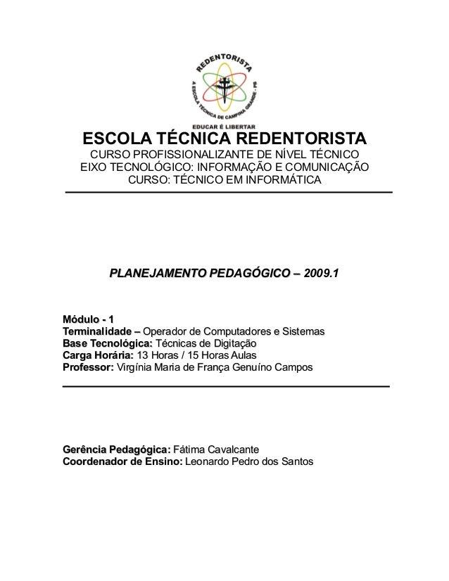 ESCOLA TÉCNICA REDENTORISTA CURSO PROFISSIONALIZANTE DE NÍVEL TÉCNICO EIXO TECNOLÓGICO: INFORMAÇÃO E COMUNICAÇÃO CURSO: TÉ...