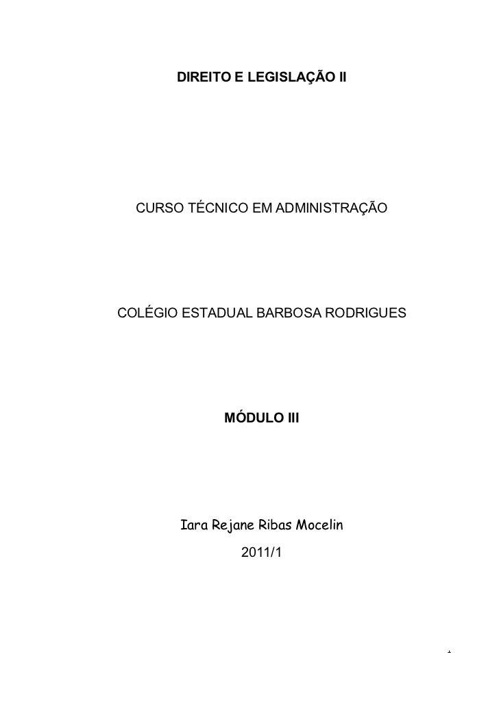 DIREITO E LEGISLAÇÃO II  CURSO TÉCNICO EM ADMINISTRAÇÃOCOLÉGIO ESTADUAL BARBOSA RODRIGUES             MÓDULO III       Iar...