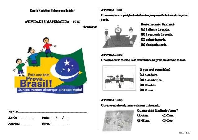 SEDUC- 20015 Escola Municipal Hahnemann Bacelar ATIVIDADES MATEMÁTICA – 2015 (1° semana) Nome: ___________________________...