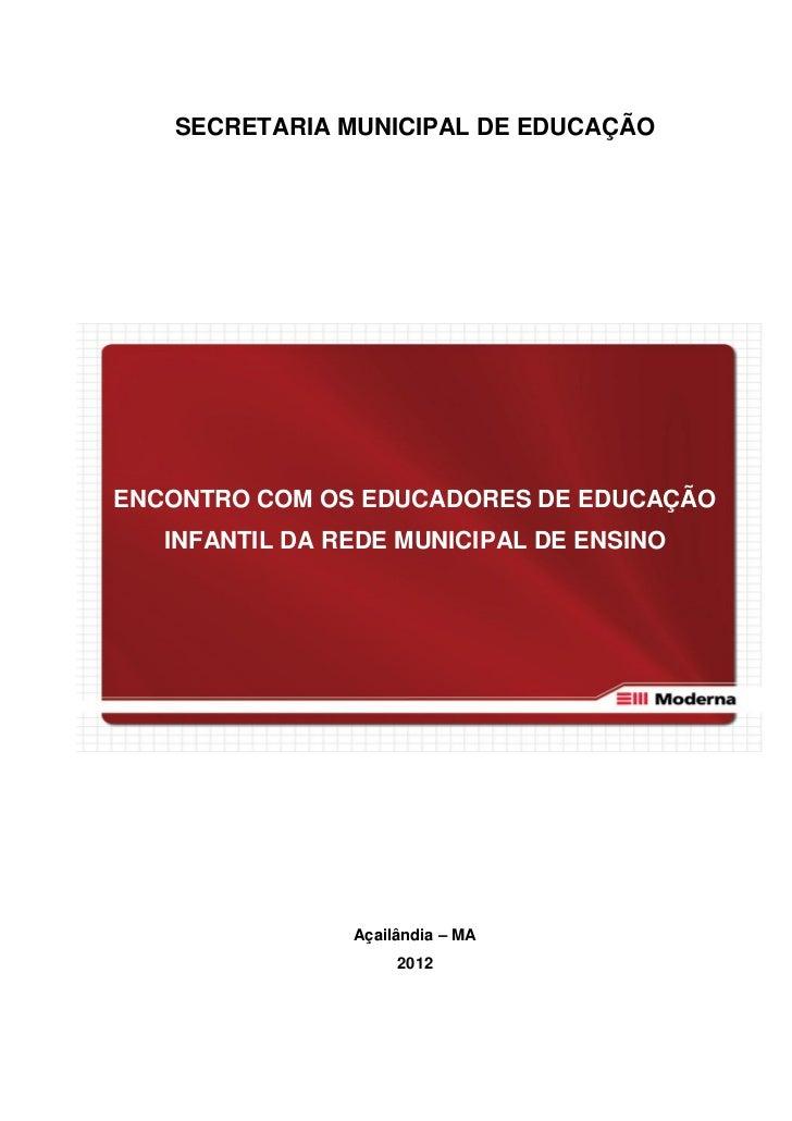 SECRETARIA MUNICIPAL DE EDUCAÇÃOENCONTRO COM OS EDUCADORES DE EDUCAÇÃO   INFANTIL DA REDE MUNICIPAL DE ENSINO             ...
