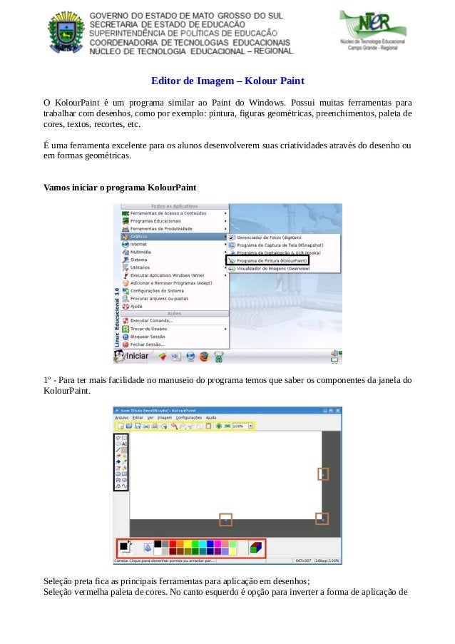 Editor de Imagem – Kolour PaintO KolourPaint é um programa similar ao Paint do Windows. Possui muitas ferramentas paratrab...