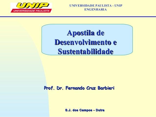S.J. dos Campos - DutraS.J. dos Campos - Dutra Prof. Dr. Fernando Cruz BarbieriProf. Dr. Fernando Cruz Barbieri UNIVERSIDA...