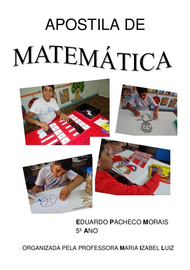 http://atividadesdaprofessorabel.blogspot.com.br/ 1 1 APOSTILA DE ORGANIZADA PELA PROFESSORA MARIA IZABEL LUIZ EDUARDO PAC...