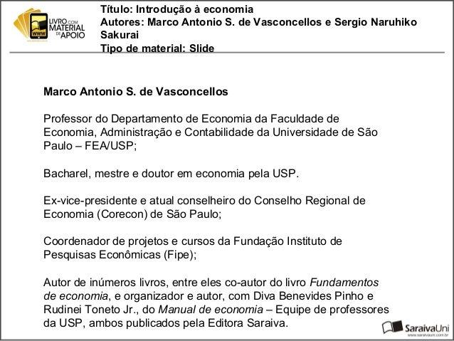 Título: Introdução à economia          Autores: Marco Antonio S. de Vasconcellos e Sergio Naruhiko          Sakurai       ...