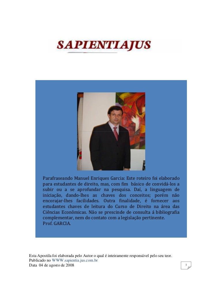 Parafraseando Manuel Enriques Garcia: Este roteiro foi elaborado        para estudantes de direito, mas, com fim básico de...