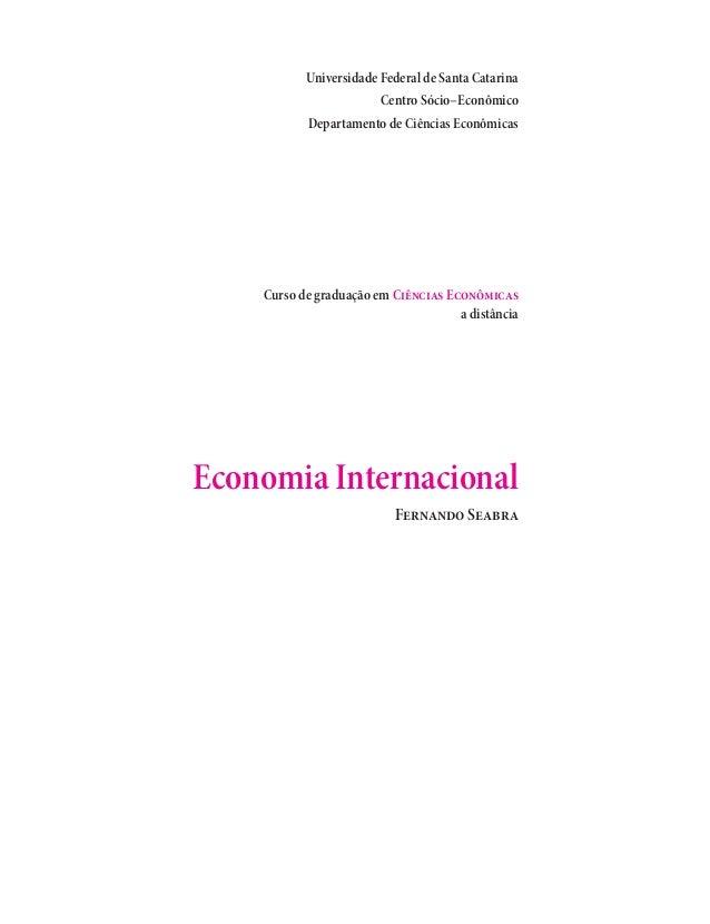 Universidade Federal de Santa Catarina Centro Sócio–Econômico Departamento de Ciências Econômicas Curso de graduação em Ci...