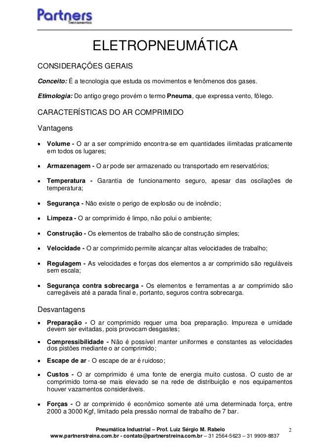 Pneumática Industrial – Prof. Luiz Sérgio M. Rabelo www.partnerstreina.com.br - contato@partnerstreina.com.br – 31 2564-56...