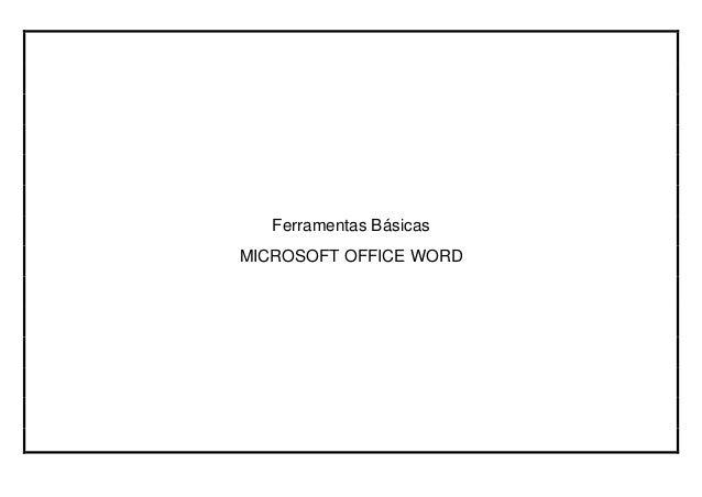 Ferramentas BásicasMICROSOFT OFFICE WORD