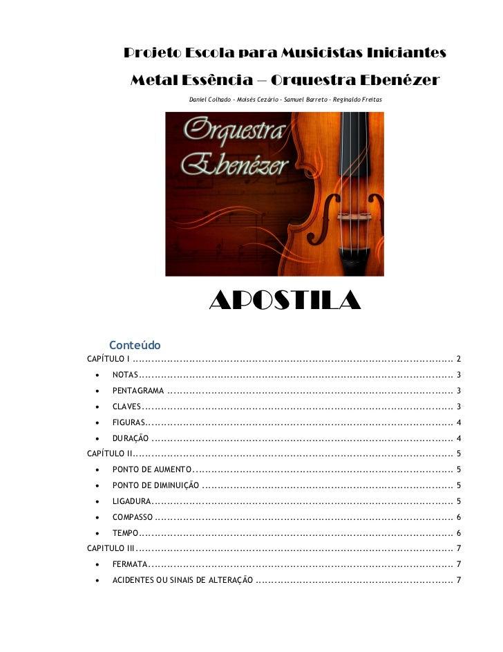 Projeto Escola para Musicistas Iniciantes             Metal Essência – Orquestra Ebenézer                               Da...