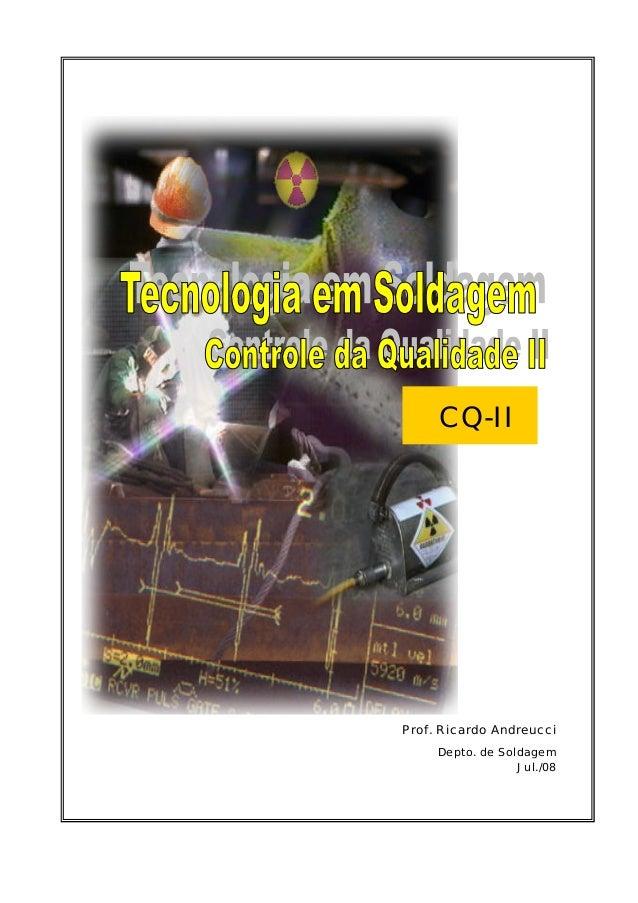CQ-IIProf. Ricardo Andreucci     Depto. de Soldagem                  Jul./08