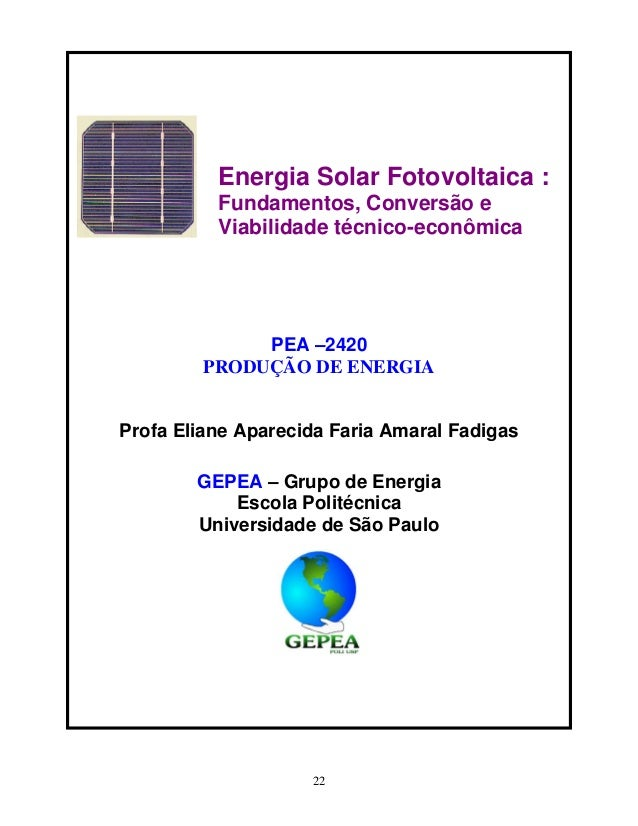 22 PEA –2420 PRODUÇÃO DE ENERGIA Profa Eliane Aparecida Faria Amaral Fadigas GEPEA – Grupo de Energia Escola Politécnica U...