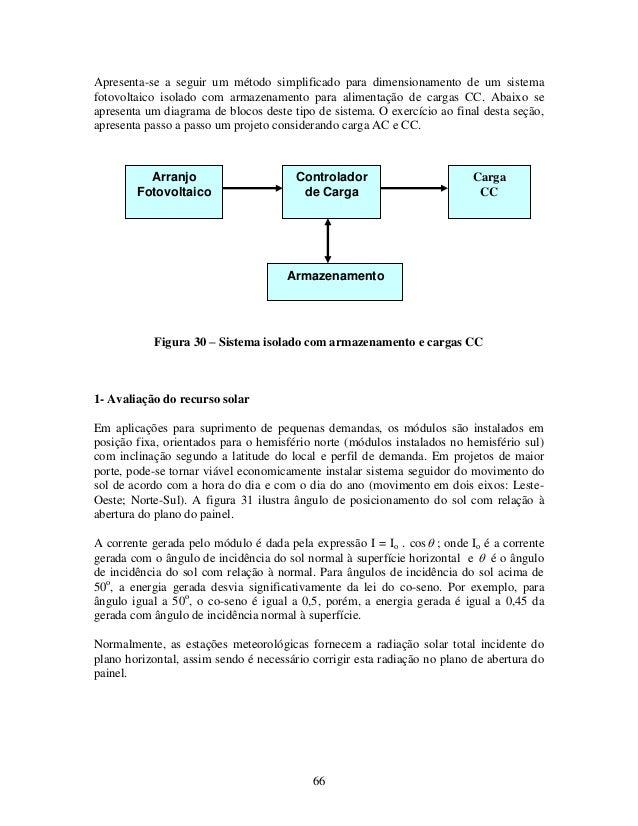 66 Apresenta-se a seguir um método simplificado para dimensionamento de um sistema fotovoltaico isolado com armazenamento ...