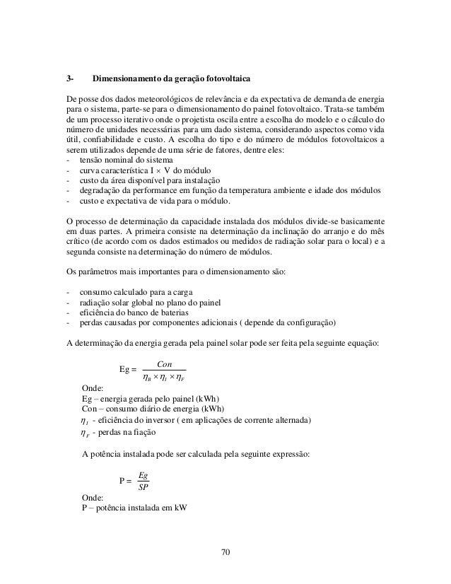 70 3- Dimensionamento da geração fotovoltaica De posse dos dados meteorológicos de relevância e da expectativa de demanda ...