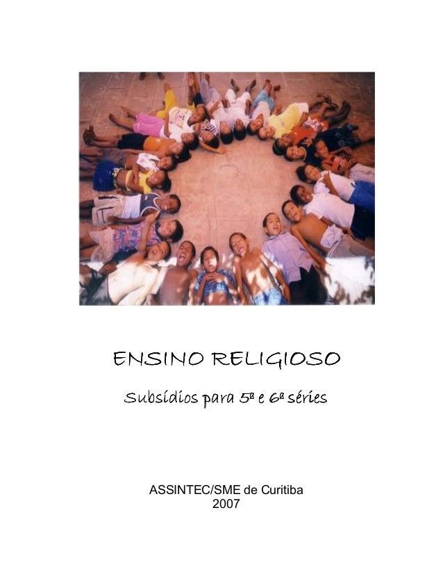 ENSINO RELIGIOSOSubsídios para 5ª e 6ª séries   ASSINTEC/SME de Curitiba            2007