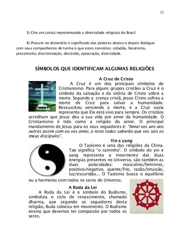 15      5) Crie um cartaz representando a diversidade religiosa do Brasil.     6) Procure no dicionário o significado das ...