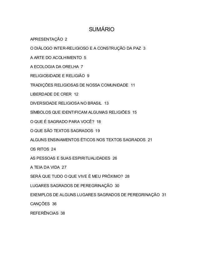 SUMÁRIOAPRESENTAÇÃO 2O DIÁLOGO INTER-RELIGIOSO E A CONSTRUÇÃO DA PAZ 3A ARTE DO ACOLHIMENTO 5A ECOLOGIA DA ORELHA 7RELIGIO...
