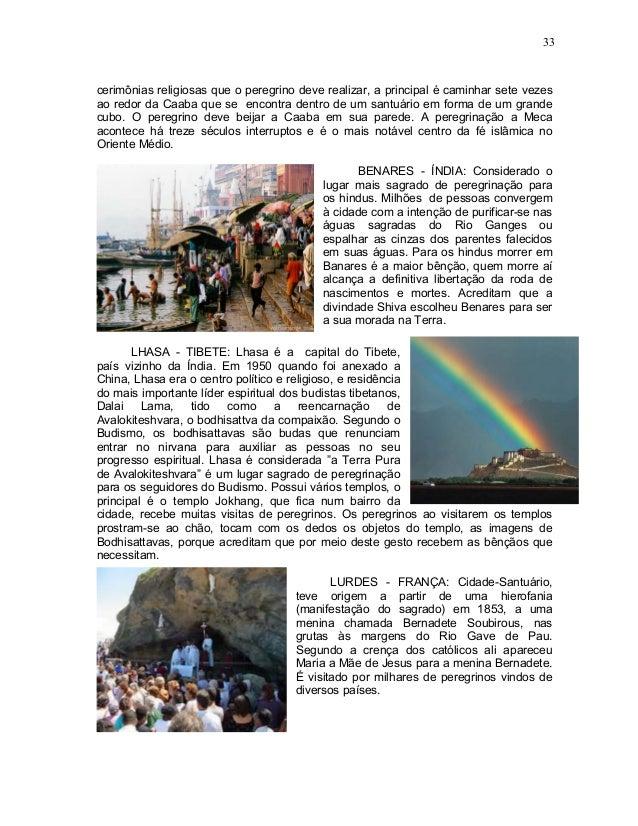 33cerimônias religiosas que o peregrino deve realizar, a principal é caminhar sete vezesao redor da Caaba que se encontra ...