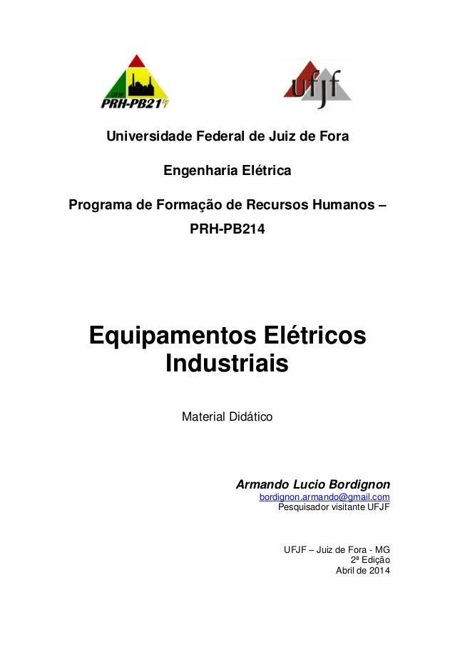 Universidade Federal de Juiz de Fora Engenharia Elétrica Programa de Formação de Recursos Humanos – PRH-PB214 Equipamentos...