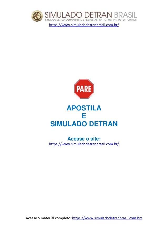 https://www.simuladodetranbrasil.com.br/ Acesse o material completo: https://www.simuladodetranbrasil.com.br/ APOSTILA E S...