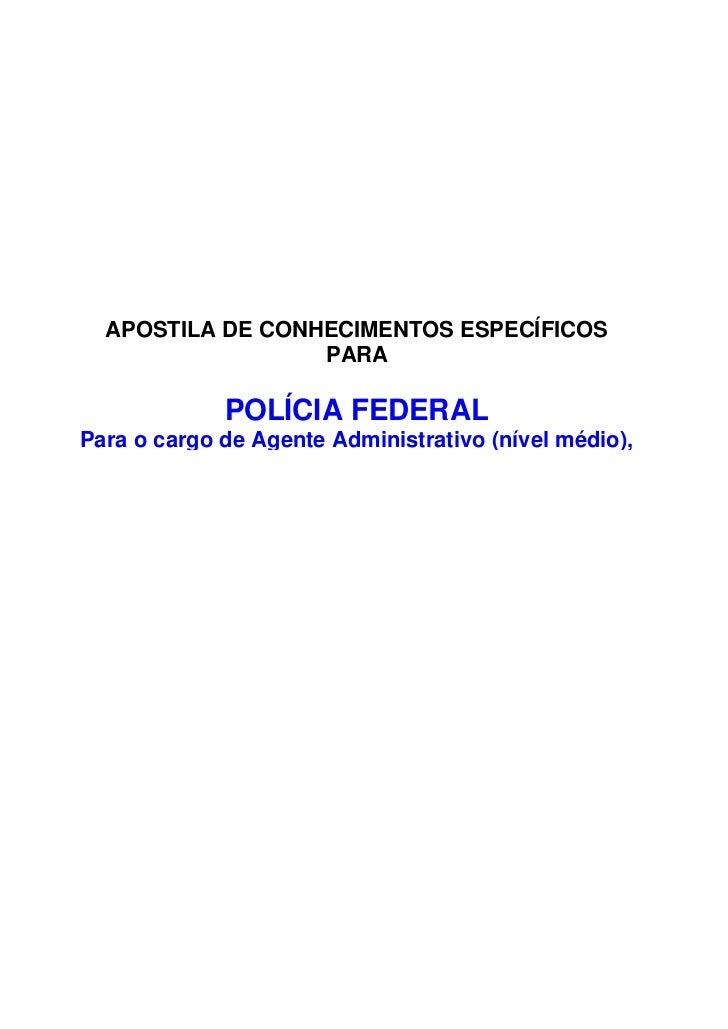 APOSTILA DE CONHECIMENTOS ESPECÍFICOS                  PARA               POLÍCIA FEDERALPara o cargo de Agente Administra...