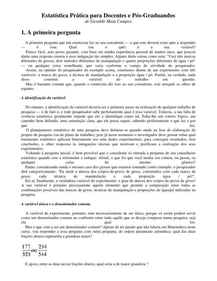 Estatística Prática para Docentes e Pós-Graduandos                                        de Geraldo Maia Campos  1. A pri...